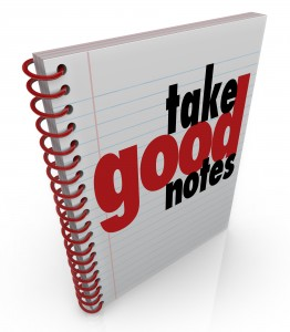 Take Good Notes words on a notebook to remind you to write important points from a school class, lecture or presentation of vital information
